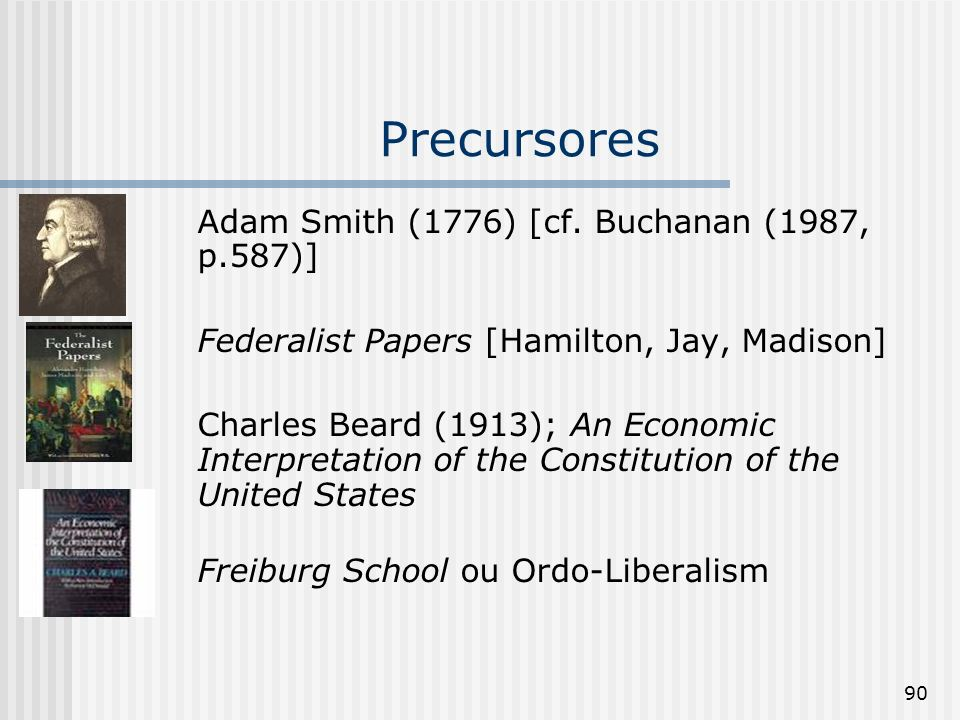 Precursores Adam Smith (1776) [cf. Buchanan (1987, p.587)]